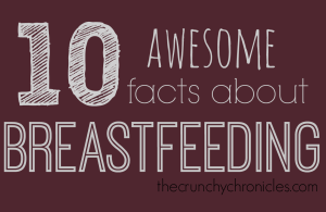 10 Awesome Facts About Breastfeeding