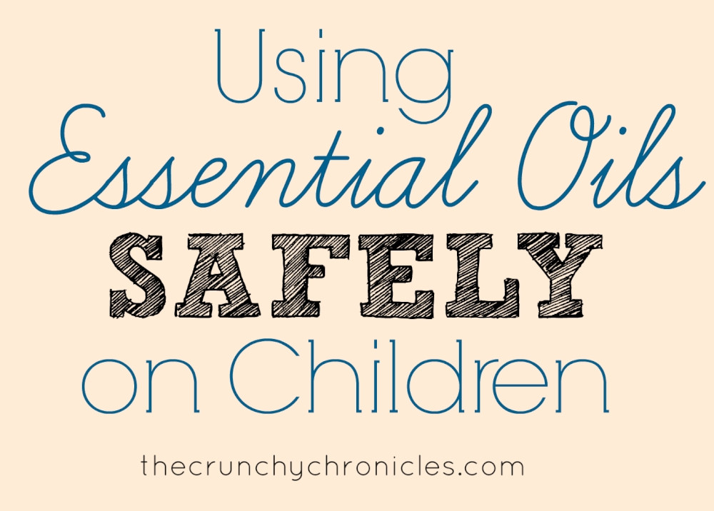 How to Use Essential Oils Safely on Children and Infants.