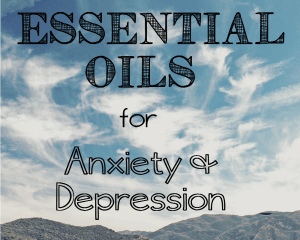 Essential Oils for Anxiety and Depression