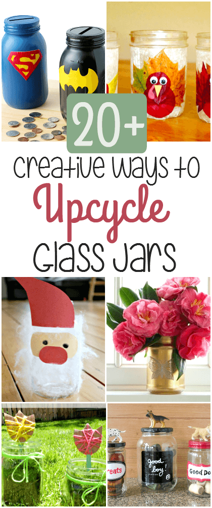 20+ creative ways to upcycle or repurpose glass jars!